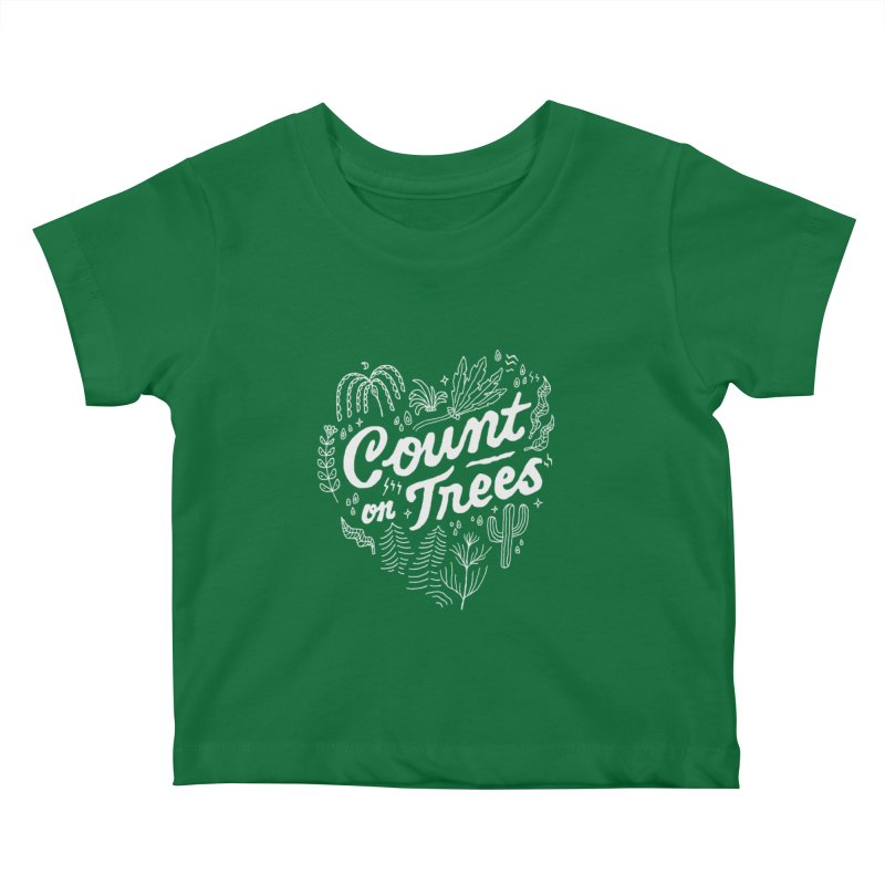 Count on Trees Kids Baby T-Shirt by skitchism's Artist Shop