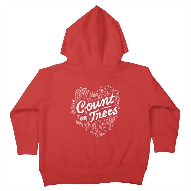 Count on Trees Kids Toddler Zip-Up Hoody by skitchism's Artist Shop