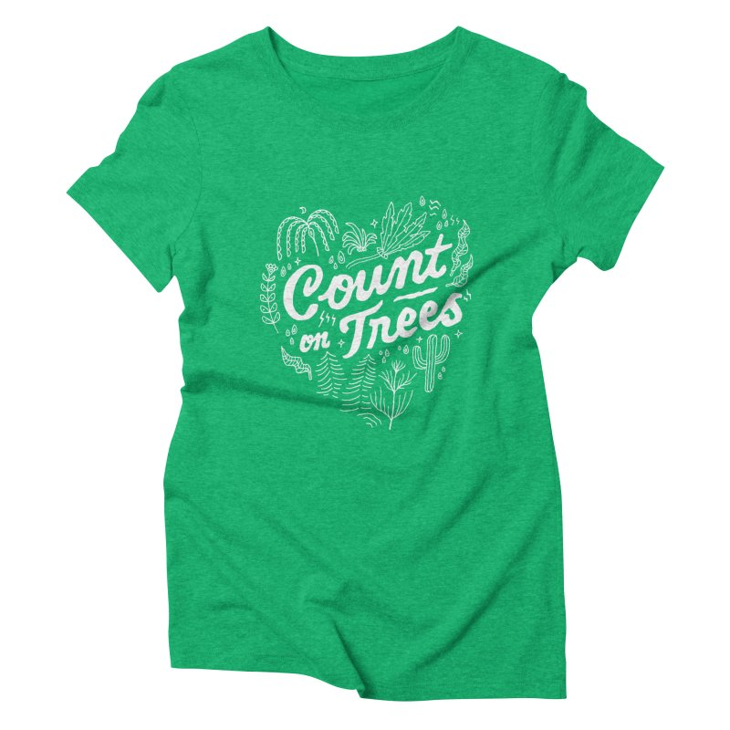 Count on Trees Women's Triblend T-Shirt by Tatak Waskitho