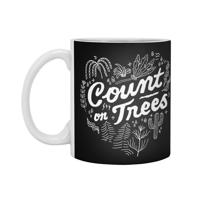 Count on Trees Accessories Standard Mug by Tatak Waskitho