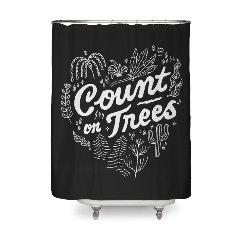 Count on Trees Home Shower Curtain by skitchism's Artist Shop
