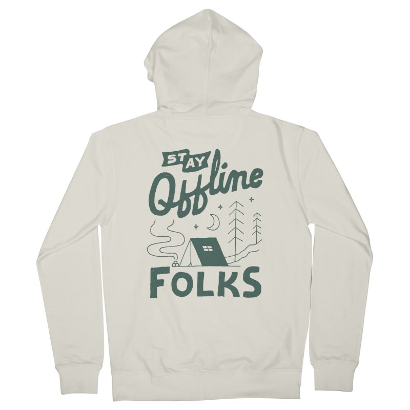 Stay Offline Women's French Terry Zip-Up Hoody by skitchism's Artist Shop