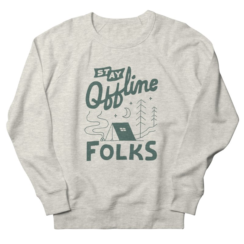 Stay Offline Women's French Terry Sweatshirt by Tatak Waskitho