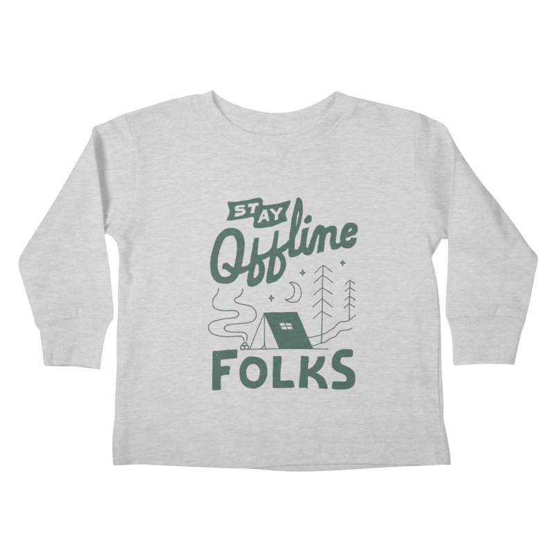 Stay Offline Kids Toddler Longsleeve T-Shirt by skitchism's Artist Shop