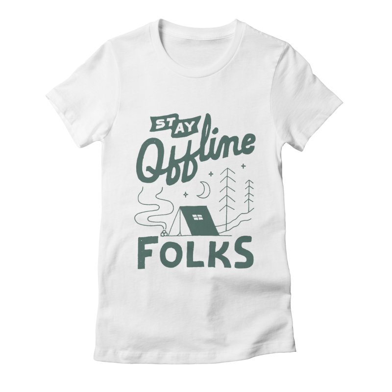 Stay Offline Women's Fitted T-Shirt by Tatak Waskitho
