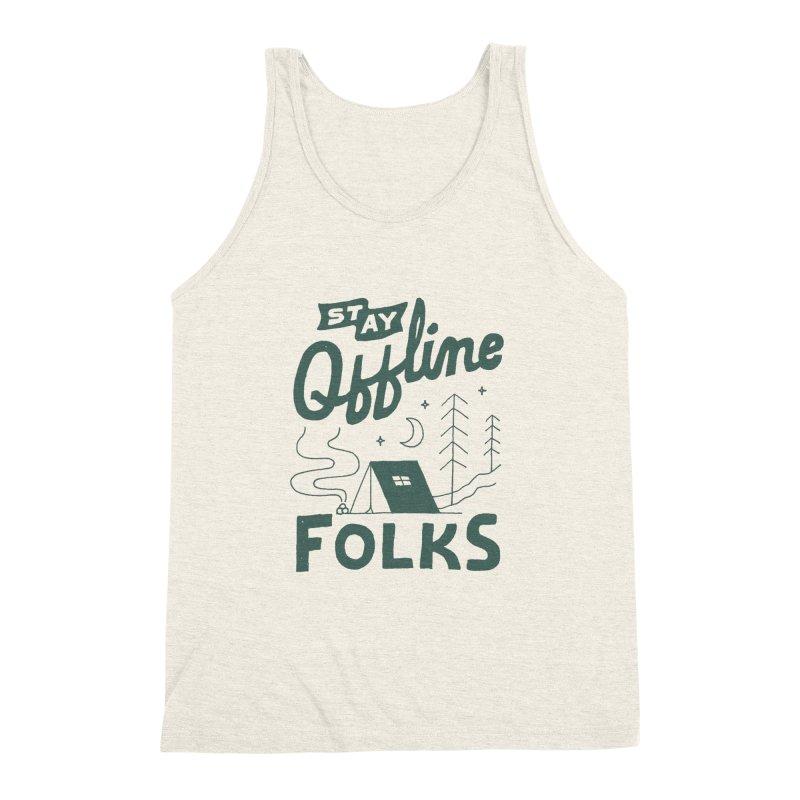 Stay Offline Men's Triblend Tank by skitchism's Artist Shop