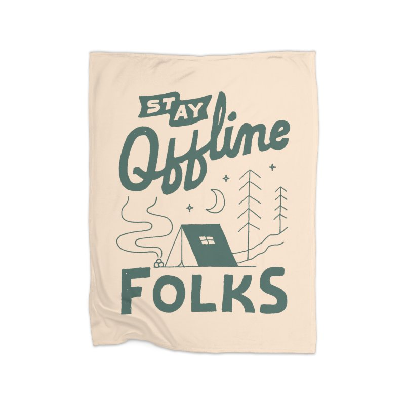 Stay Offline Home Fleece Blanket Blanket by Tatak Waskitho