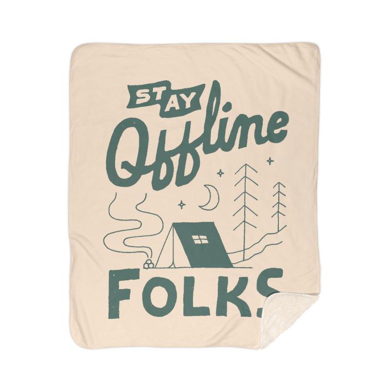 Stay Offline Home Sherpa Blanket Blanket by Tatak Waskitho