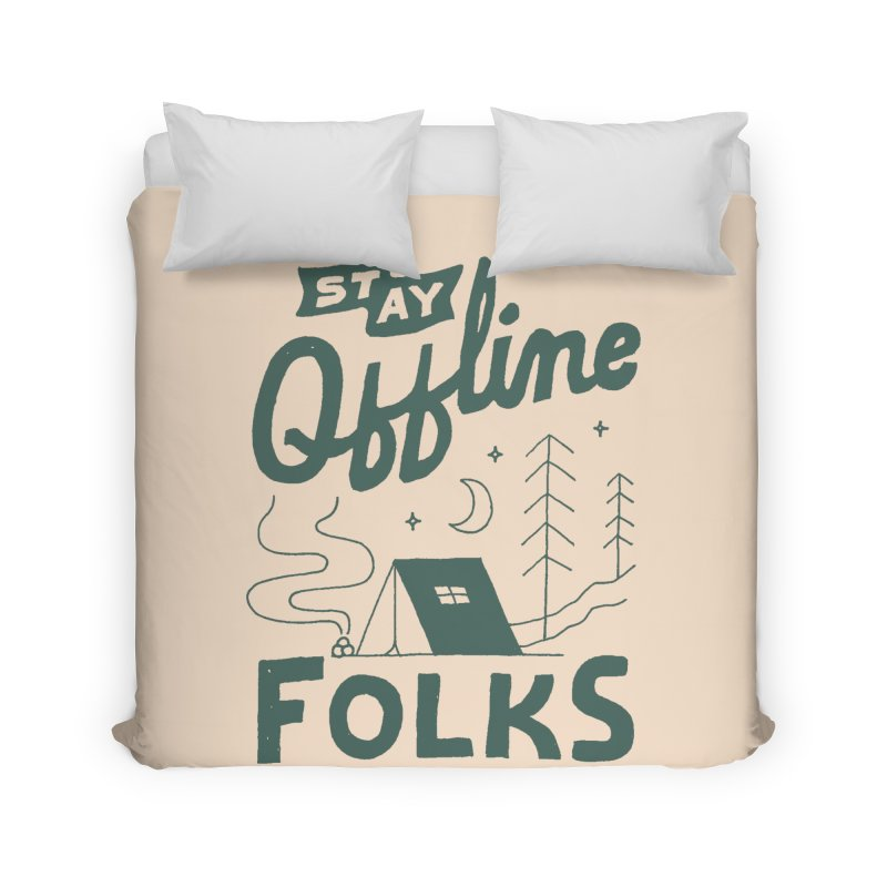 Stay Offline Home Duvet by Tatak Waskitho