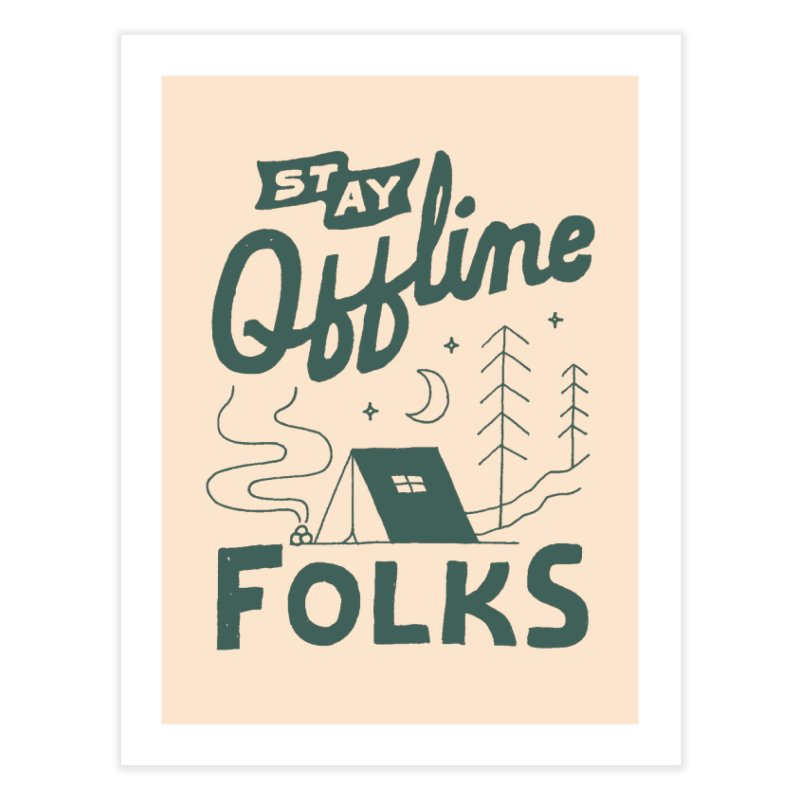 Stay Offline Home Fine Art Print by Tatak Waskitho