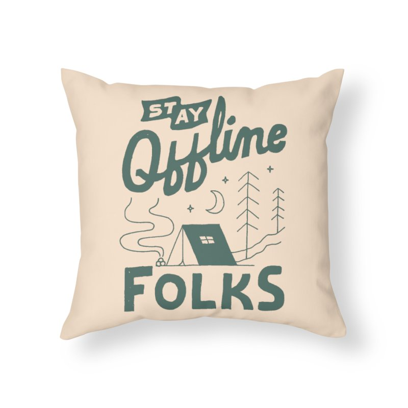 Stay Offline Home Throw Pillow by skitchism's Artist Shop