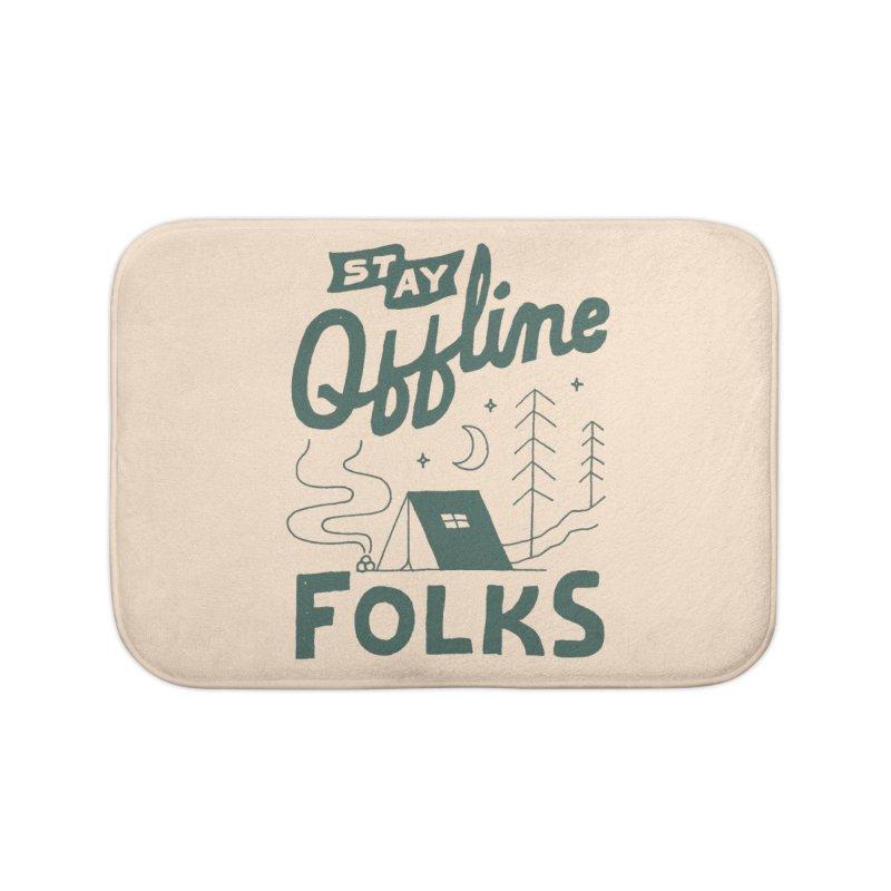 Stay Offline Home Bath Mat by skitchism's Artist Shop