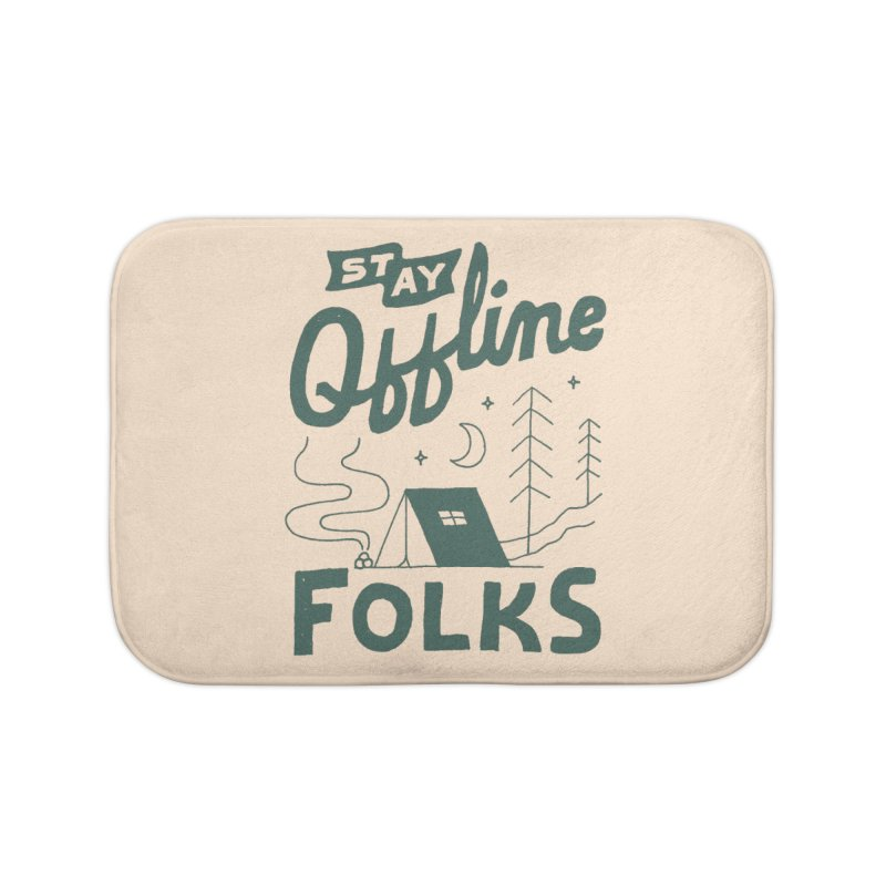 Stay Offline Home Bath Mat by skitchism's Artist Shop