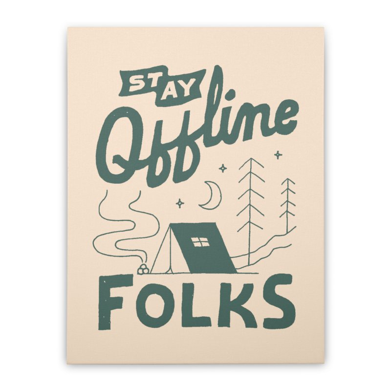 Stay Offline Home Stretched Canvas by Tatak Waskitho