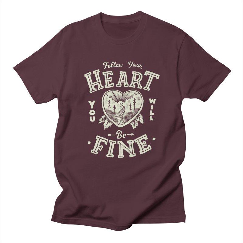 You'll be Fine Women's Regular Unisex T-Shirt by skitchism's Artist Shop