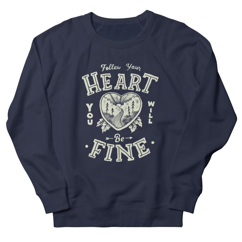You'll be Fine Women's French Terry Sweatshirt by Tatak Waskitho