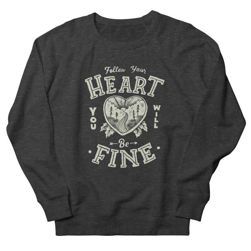 You'll be Fine Men's French Terry Sweatshirt by Tatak Waskitho