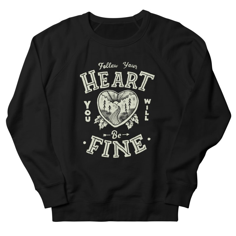 You'll be Fine Men's French Terry Sweatshirt by skitchism's Artist Shop