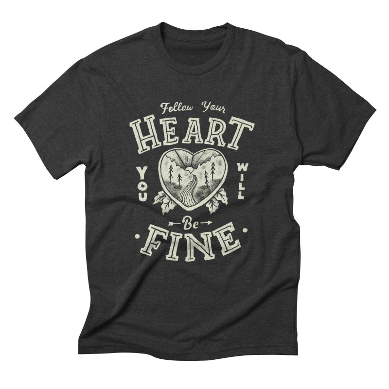 You'll be Fine Men's Triblend T-Shirt by Tatak Waskitho