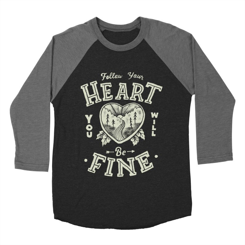 You'll be Fine Men's Baseball Triblend Longsleeve T-Shirt by skitchism's Artist Shop