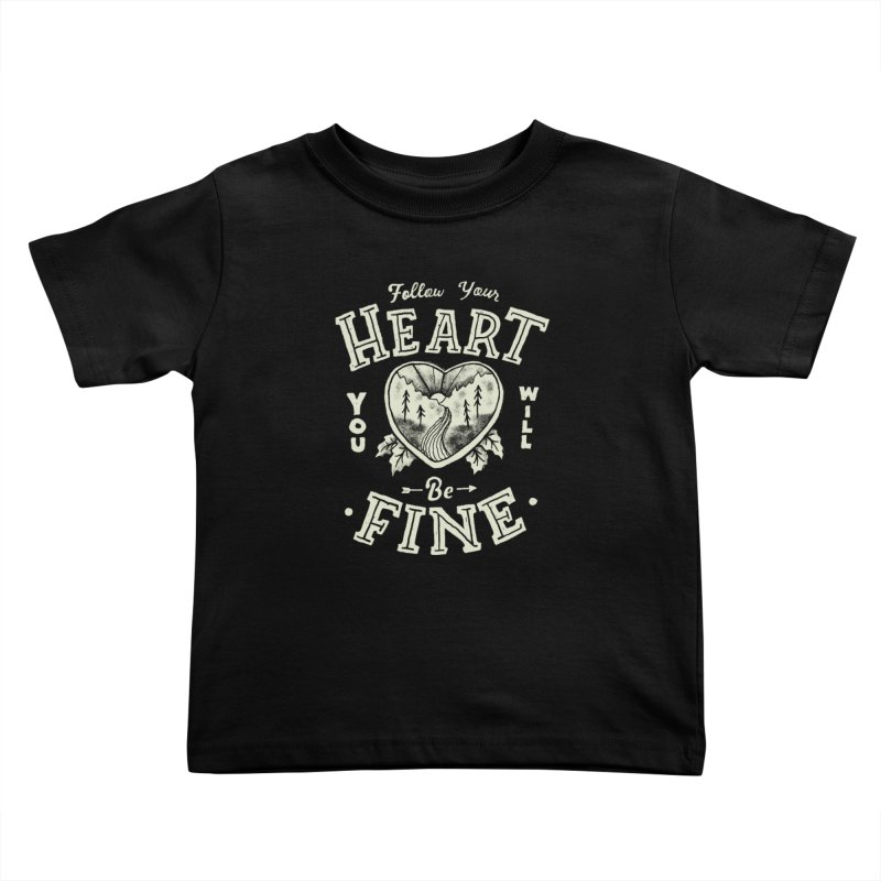 You'll be Fine Kids Toddler T-Shirt by Tatak Waskitho