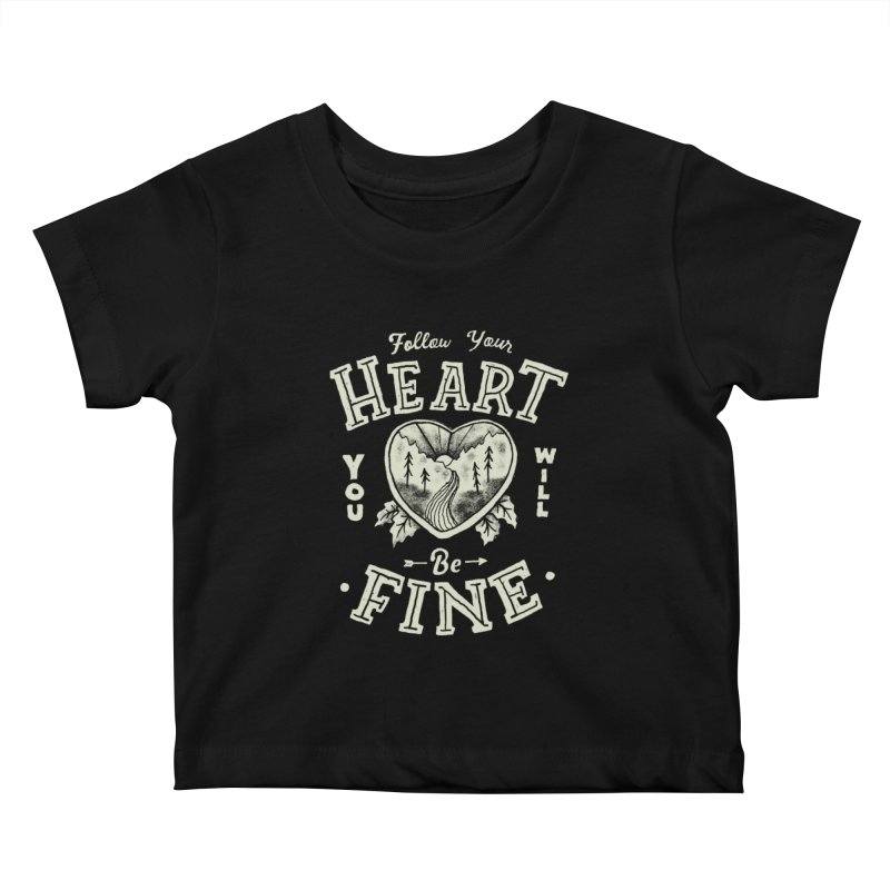 You'll be Fine Kids Baby T-Shirt by Tatak Waskitho