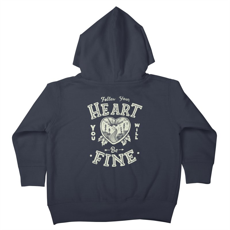 You'll be Fine Kids Toddler Zip-Up Hoody by skitchism's Artist Shop