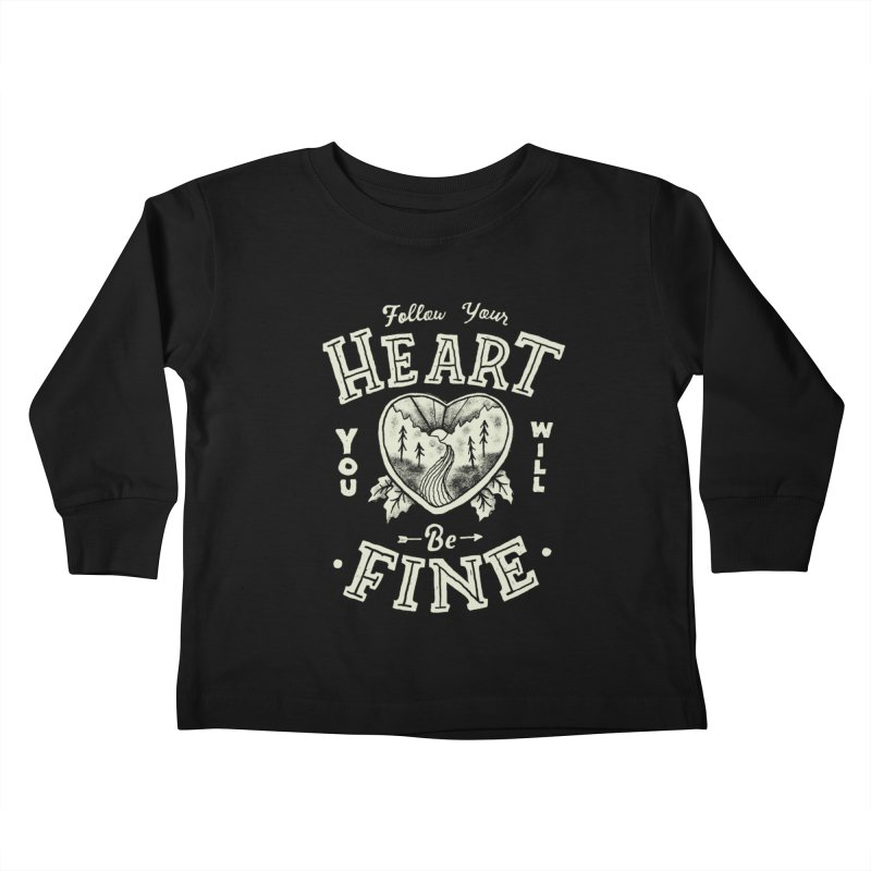 You'll be Fine Kids Toddler Longsleeve T-Shirt by Tatak Waskitho