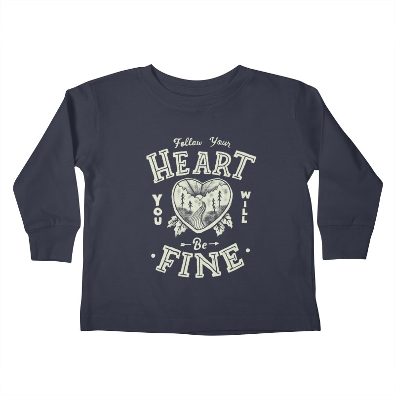 You'll be Fine Kids Toddler Longsleeve T-Shirt by skitchism's Artist Shop