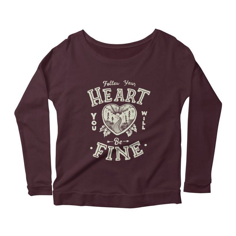 You'll be Fine Women's Scoop Neck Longsleeve T-Shirt by skitchism's Artist Shop