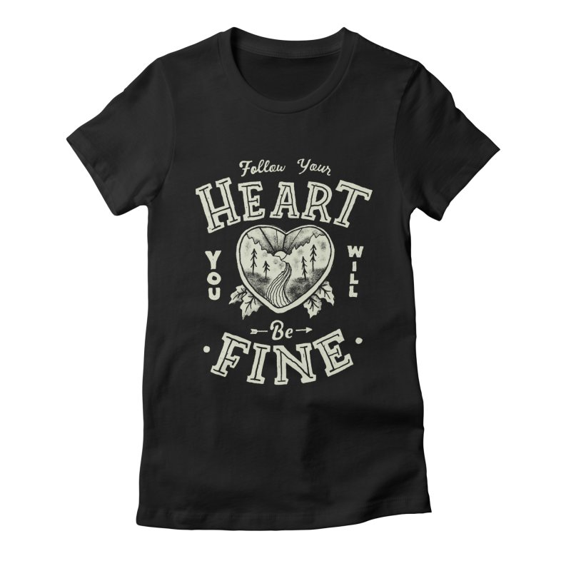 You'll be Fine Women's Fitted T-Shirt by Tatak Waskitho