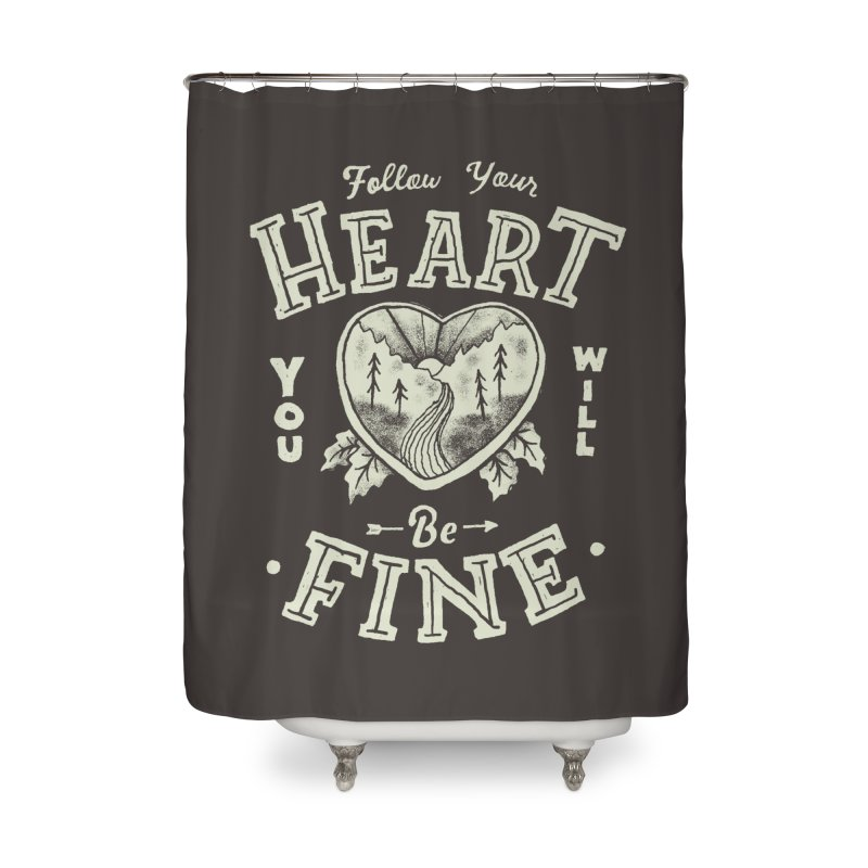 You'll be Fine Home Shower Curtain by skitchism's Artist Shop