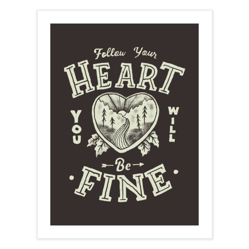You'll be Fine Home Fine Art Print by Tatak Waskitho