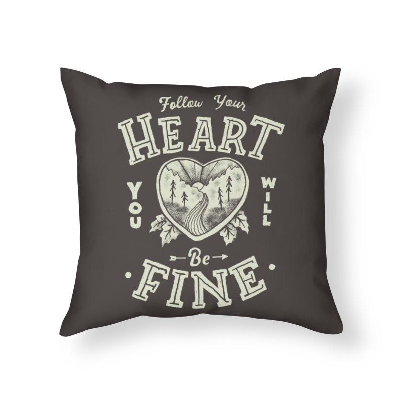 You'll be Fine Home Throw Pillow by skitchism's Artist Shop