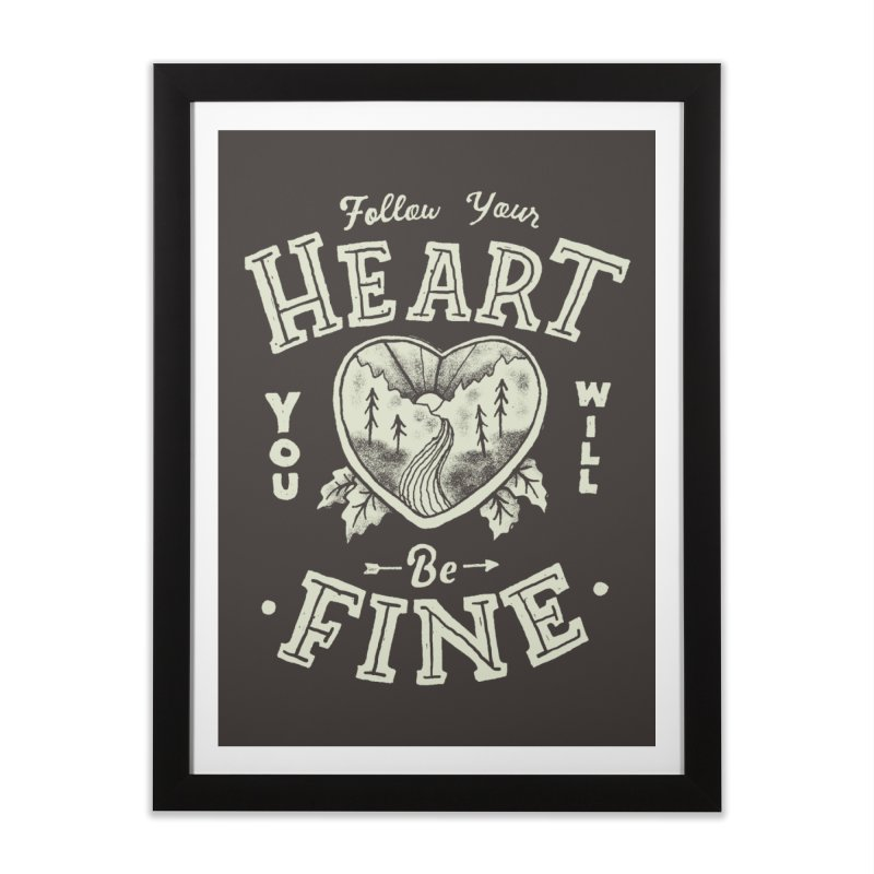 You'll be Fine Home Framed Fine Art Print by skitchism's Artist Shop
