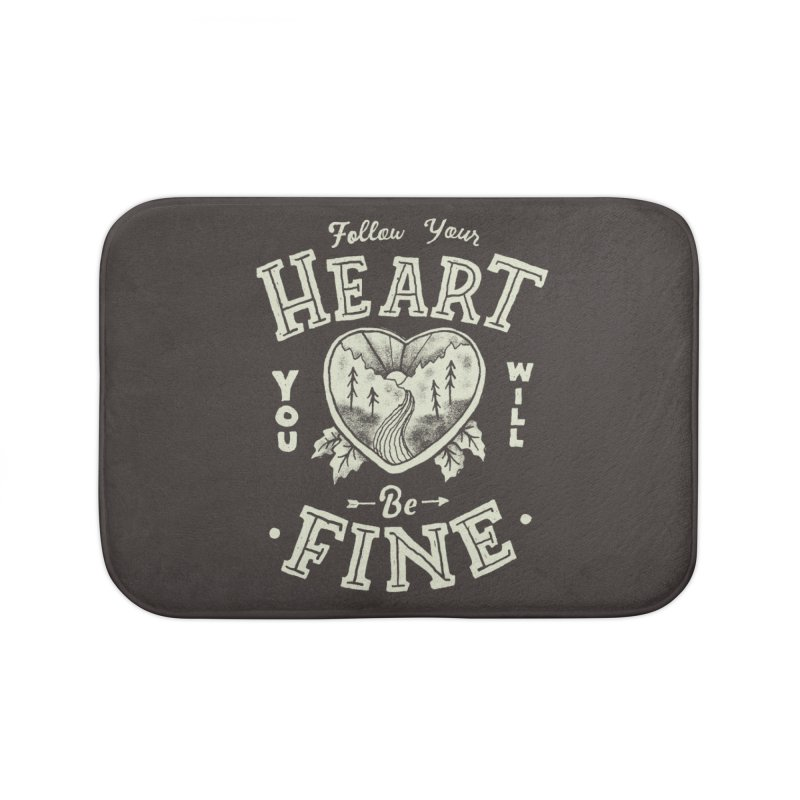 You'll be Fine Home Bath Mat by skitchism's Artist Shop
