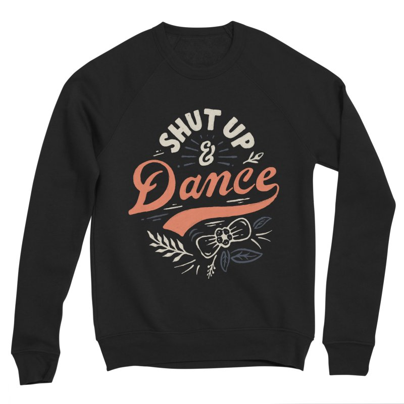Shut Up Women's Sponge Fleece Sweatshirt by skitchism's Artist Shop