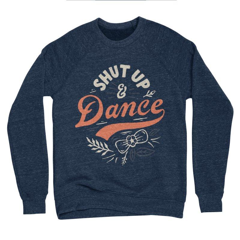 Shut Up Men's Sponge Fleece Sweatshirt by Tatak Waskitho