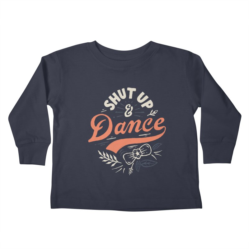 Shut Up Kids Toddler Longsleeve T-Shirt by Tatak Waskitho