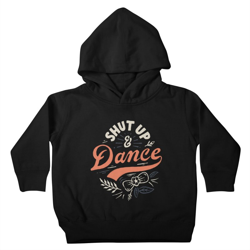 Shut Up Kids Toddler Pullover Hoody by skitchism's Artist Shop