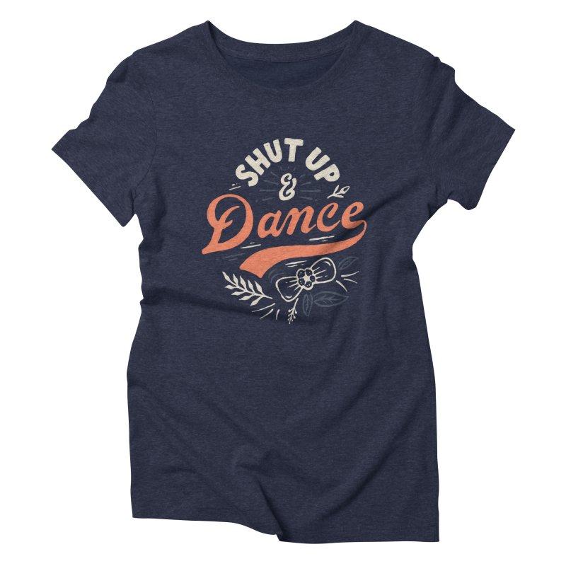 Shut Up Women's Triblend T-Shirt by skitchism's Artist Shop