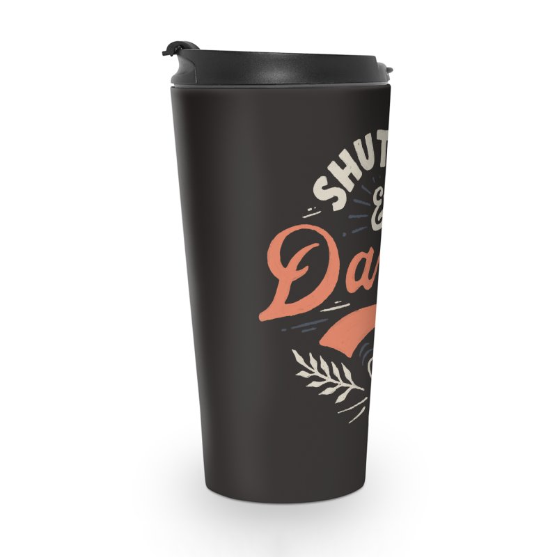 Shut Up Accessories Travel Mug by Tatak Waskitho
