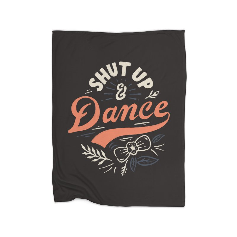 Shut Up Home Fleece Blanket Blanket by Tatak Waskitho