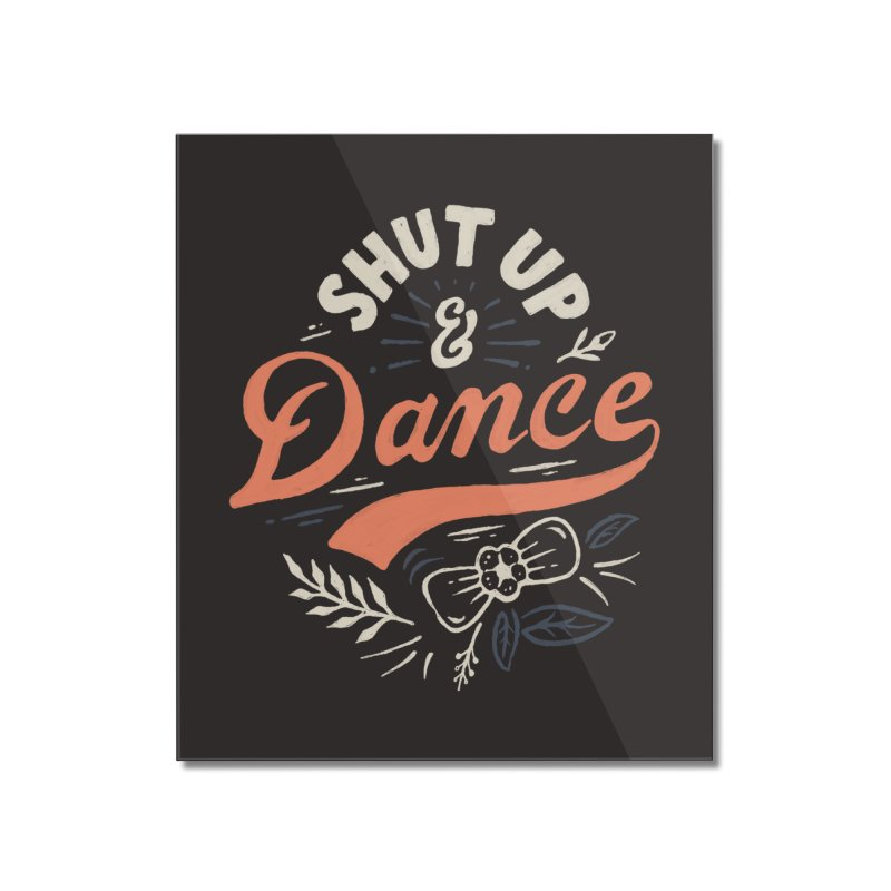 Shut Up Home Mounted Acrylic Print by Tatak Waskitho