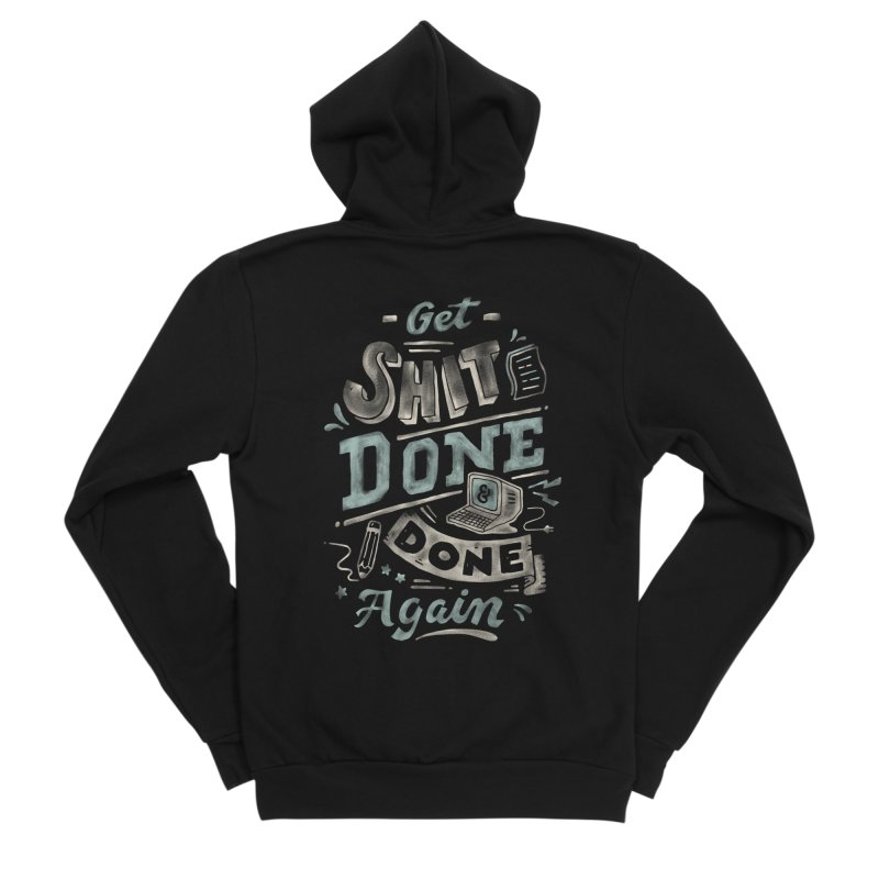 Get Shit Done Men's Sponge Fleece Zip-Up Hoody by Tatak Waskitho