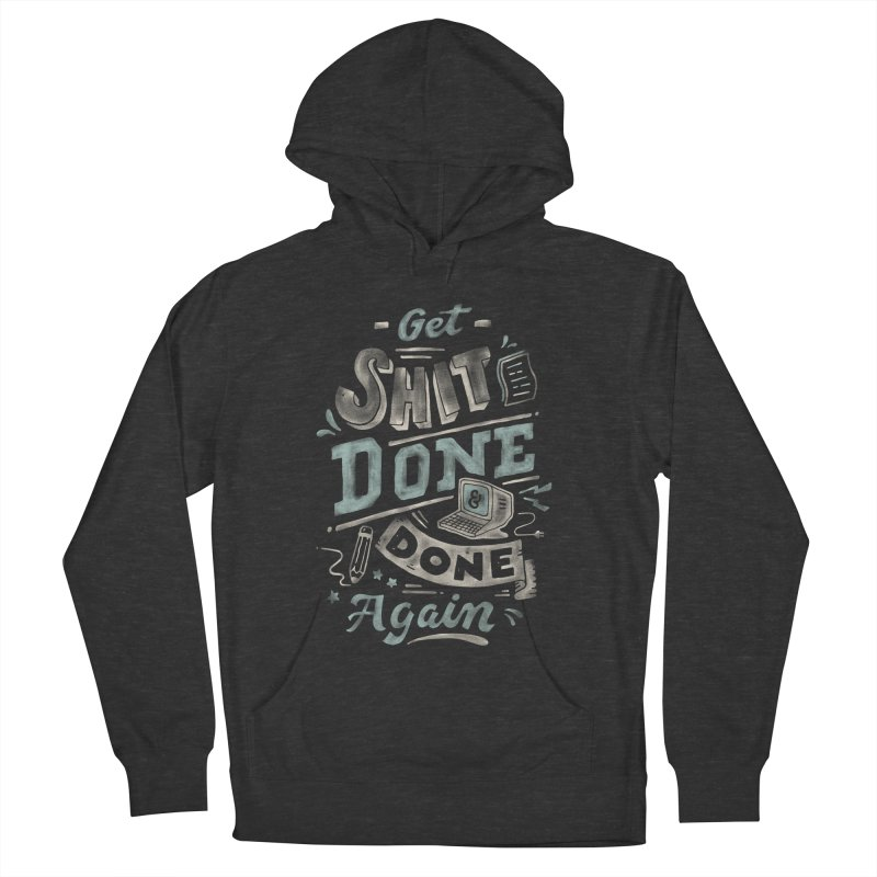 Get Shit Done Women's French Terry Pullover Hoody by Tatak Waskitho
