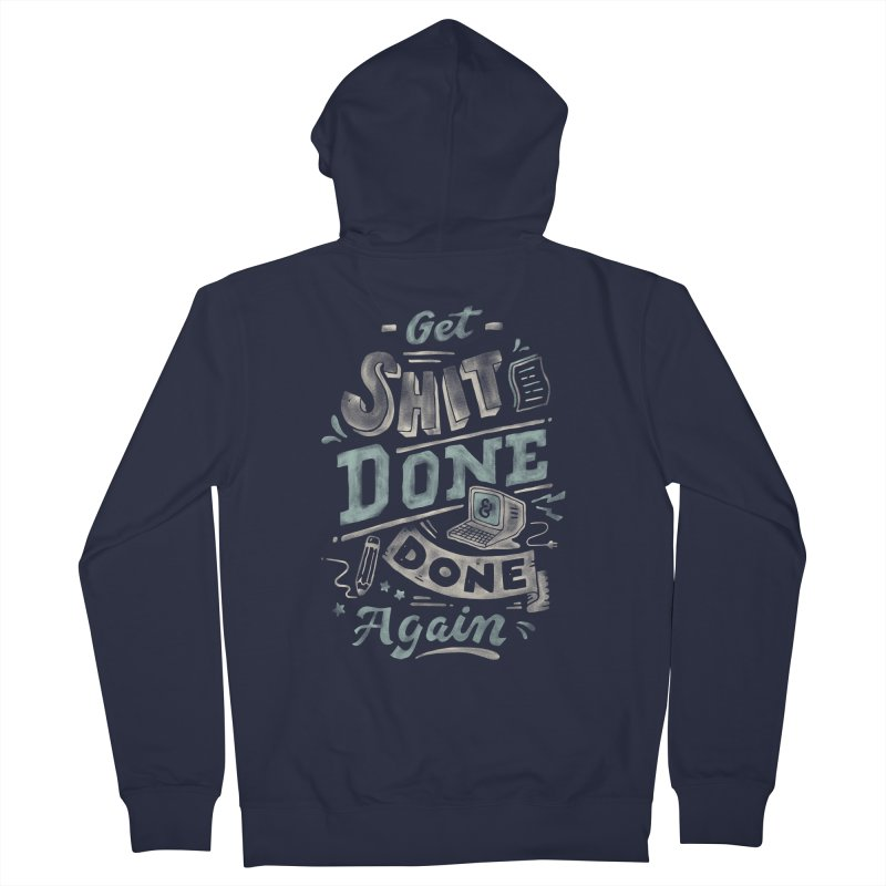 Get Shit Done Women's French Terry Zip-Up Hoody by Tatak Waskitho