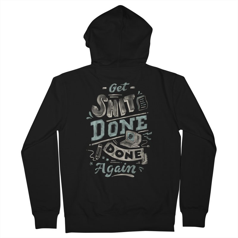 Get Shit Done Men's French Terry Zip-Up Hoody by Tatak Waskitho
