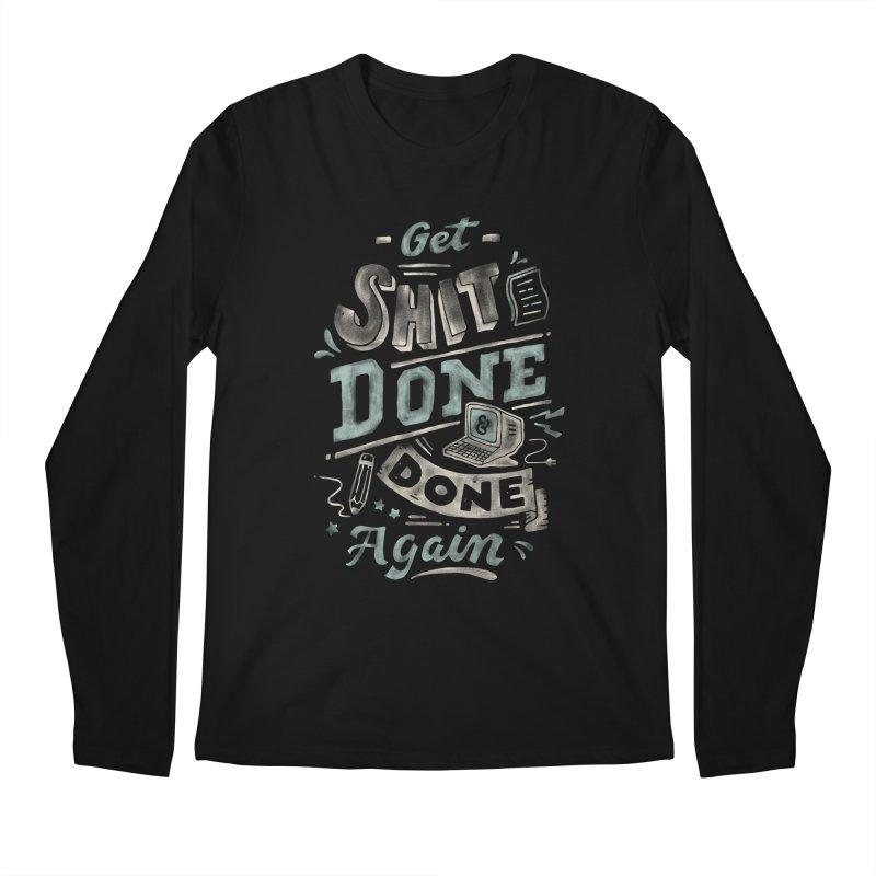 Get Shit Done Men's Regular Longsleeve T-Shirt by skitchism's Artist Shop