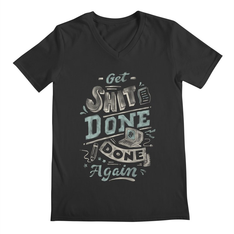 Get Shit Done Men's Regular V-Neck by Tatak Waskitho